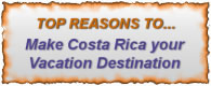 Costa Rica top reasons vacation destination